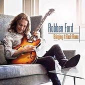 Bringing It Back Home by Robben Ford