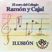 El Coro del Colegio Ramón y Cajal - Ilusión von Coro