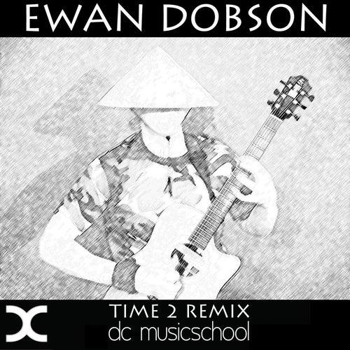 Time 2 (Remix) by Ewan Dobson