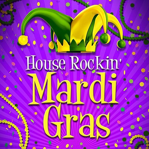 House Rockin' Mardi Gras by Various Artists