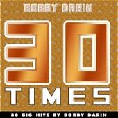 30 Times (30 Big Hits By Bobby Darin) by Bobby Darin