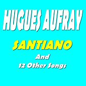 Santiano and 12 Other Songs de Hugues Aufray