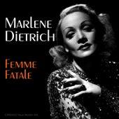 Femme Fatale by Marlene Dietrich