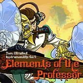 Elements of the Professor (Tom Caruana Instrumentals Vol. 5) by Professor Elemental