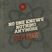 No One Knows Nothing Anymore de Billy Bragg