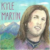 Kyle Martin by Kyle Martin