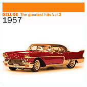 Deluxe: The Greatest Hits, Vol. 2 – 1957 de Various Artists