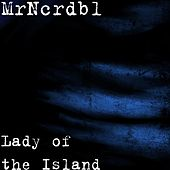 Lady of the Island by MrNcrdbl