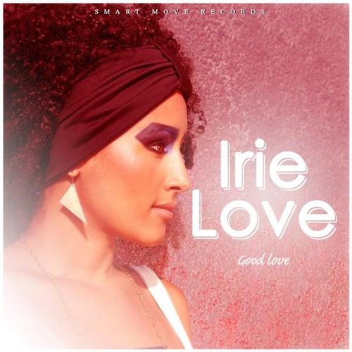 Good Love by Irie Love