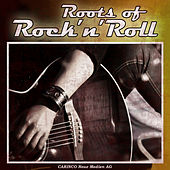 The Roots Of Rock N Roll by Various Artists