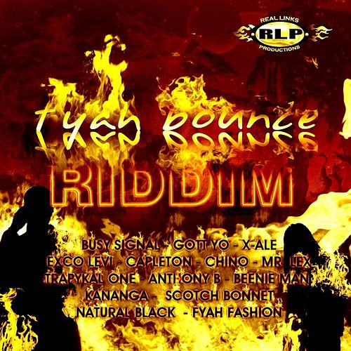 Fyah Bounce Riddim by Various Artists