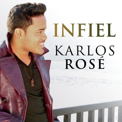 Infiel by Karlos Rosé