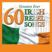 60 Greatest Ever Irish Rebel Songs von Various Artists