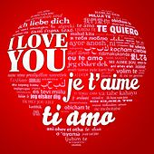 I Love You, Je T'Aime, Ti Amo by Various Artists