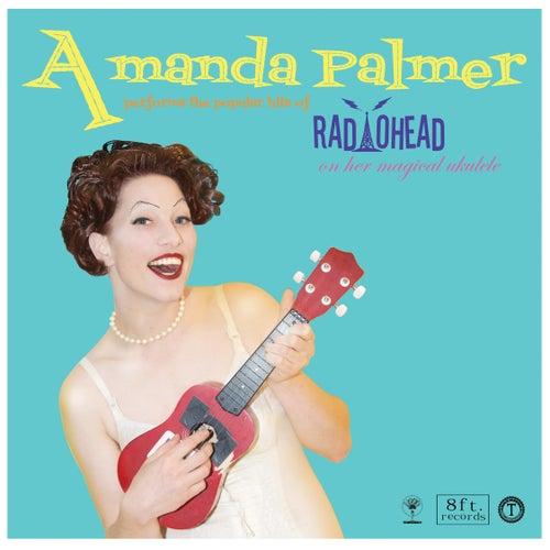 Amanda Palmer Performs the Popular Hits of Radiohead on Her Magical Ukulele by Amanda Palmer