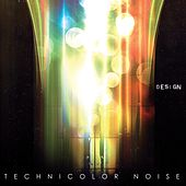 Technicolor Noise de The Design