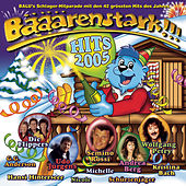 Bääärenstark!!! - Hits 2005 von Various Artists