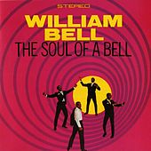The Soul Of A Bell by William Bell