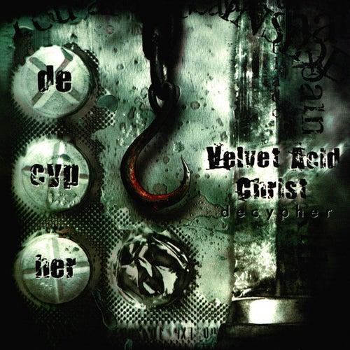 Decypher by Velvet Acid Christ