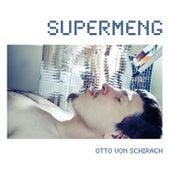 Supermeng by Otto Von Schirach