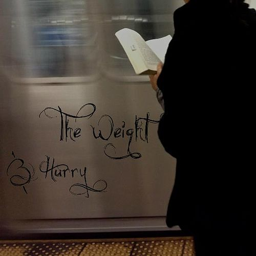 The Weight & Hurry by The Weight