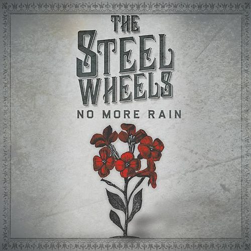 No More Rain by The Steel Wheels