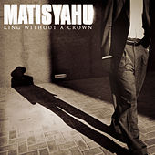 King Without A Crown by Matisyahu