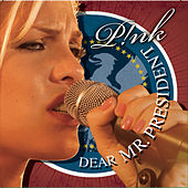 Dear Mr. President Featuring Indigo Girls von Pink