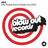 Why People Dance (Golden Sun 2010) by Asle