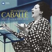 Montserrat Caballé sings Bellini & Verdi Arias von Montserrat Caballé