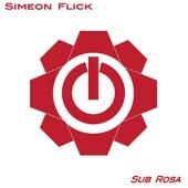Sub Rosa by Simeon Flick