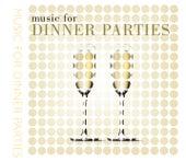 Music for Dinner Parties de Various Artists