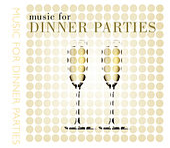 Music for Dinner Parties von Various Artists