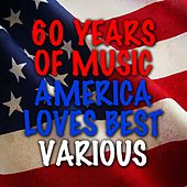 60 Years Of Music America Loves Best von Various Artists