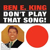 Don't Play That Song de Ben E. King