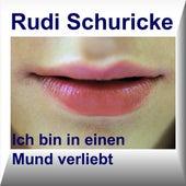 Ich bin in einen Mund verliebt de Rudi Schuricke