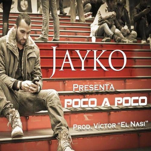Poco a Poco by Jayko