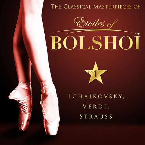 The Classical Masterpieces of Étoiles of Bolshoï, Vol. 1 by Bolshoï National Theatre