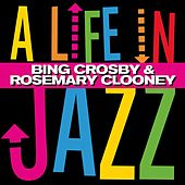 A Life in Jazz by Bing Crosby