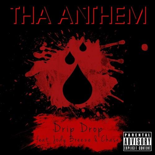 Drip Drop (feat. Jody Breeze & Chase) by Tha Anthem