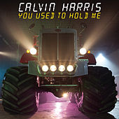 You Used To Hold Me de Calvin Harris