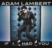 If I Had You by Adam Lambert