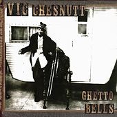 Ghetto Bells by Vic Chesnutt