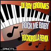 Rock Me Baby by DJ Ray Grooves