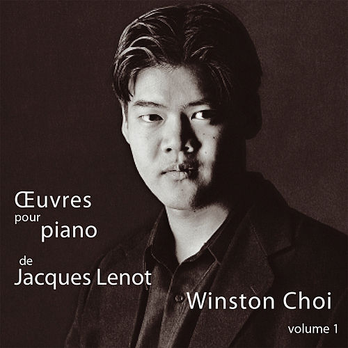 Lenot: Oeuvres pour piano, Vol. 1 by Winston Choi