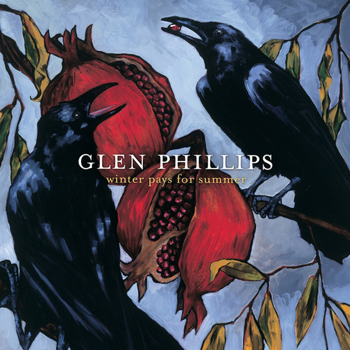 Winter Pays For Summer by Glen Phillips