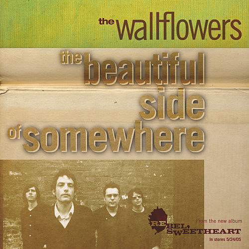 Beautiful Side Of Somewhere by The Wallflowers