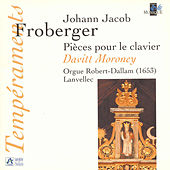 Froberger: Pièces pour le clavier (Orgue Robert-Dallam, Lanvellec) by Davitt Moroney