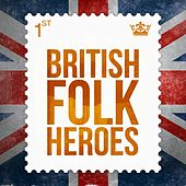 British Folk Heroes de Various Artists