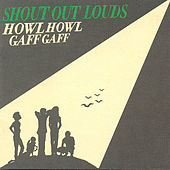Howl Howl Gaff Gaff von Shout Out Louds